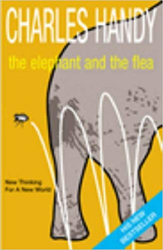 The Elephant And The Flea: New Thinking For A New World: Looking Backwards To The Future
