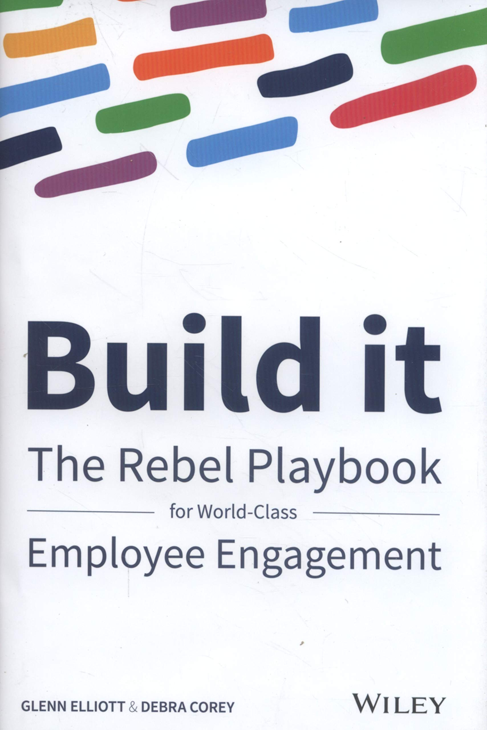 Build It: The Rebel Play For World Class Employee Engagement